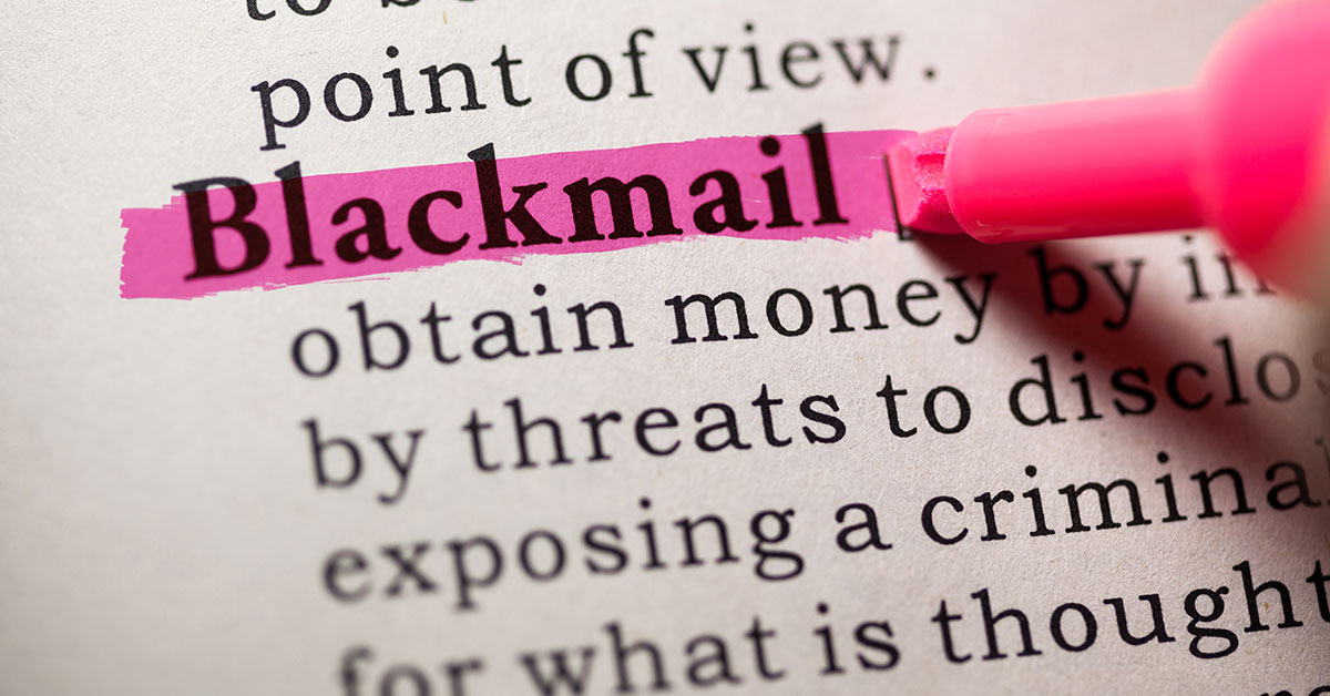 blackmailed extortion